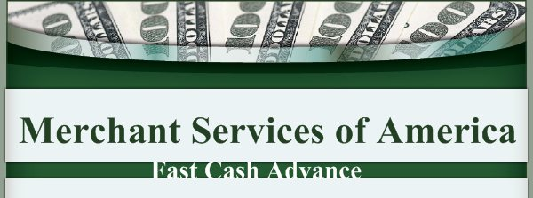 Merchant Services of America  - Fast Cash Advance