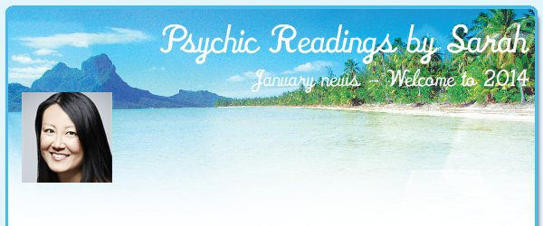 Psychic Readings by Sarah - January news - Welcome to 2014