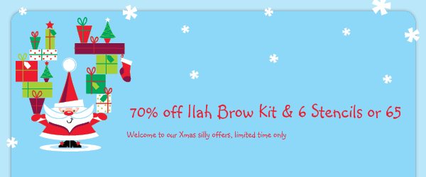 70% off Ilah Brow Kit & 6 Stencils or 65% off Ilah Travel Kit - Welcome to our Xmas silly offers, limited time only