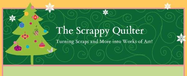 The Scrappy Quilter - Turning Scraps and More into Works of Art!
