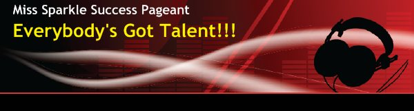 Everybody's Got Talent!!! - Miss Sparkle Success Pageant