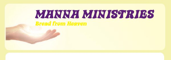 MANNA MINISTRIES - Bread from Heaven