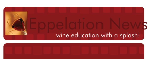 Eppelation News - wine education with a splash!