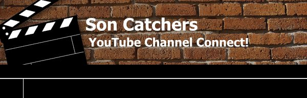 Son Catchers - YouTube Channel Connect!