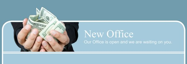 New Office - Our Office is open and we are waiting on you.