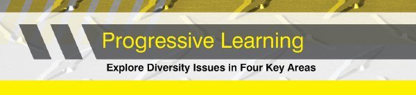 Progressive Learning - Explore Diversity Issues in Four Key Areas
