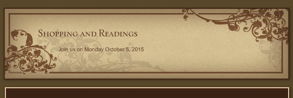 Shopping and Readings - Join us on Monday October 5, 2015
