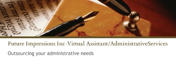 Future Impressions Inc-Virtual Assistant/AdministrativeServices - Outsourcing your administrative needs