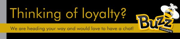 Thinking of loyalty?  - We are heading your way and would love to have a chat!