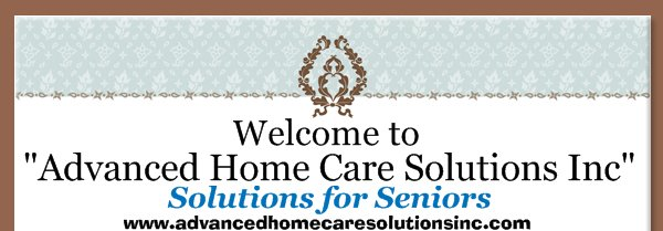 """""""Advanced Home Care Solutions Inc"""" -  Solutions for Seniors"""