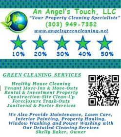 An Angel's Touch, An Angels Touch, Property Cleaning Denver, Janitorial Denver, Cleaning Services in Denver, Foreclosure Trash-Outs Denver, Construction Site Cleaning, Final New Construction Cleans, Apartment Move-Ins and Move-Outs, Porter Services Denver, Investment Property Denver, Rental Property Move-Outs Denver, Cleaning Services Denver Highlands Ranch Castle Rock 80126 80108 80104 80122 80134 80129 80127 80128 80123 Douglas Arapahoe County Colorado, Punch Card Discount Campaign