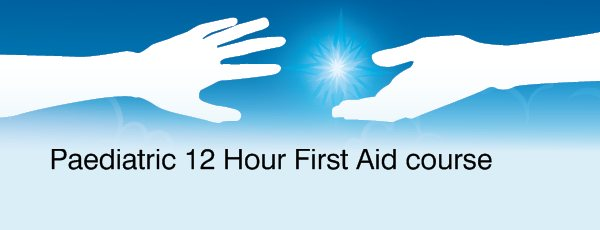 Paediatric 12 Hour First Aid course