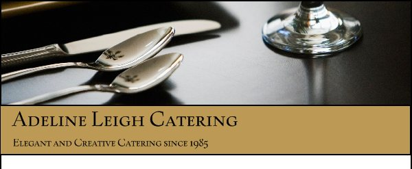 Adeline Leigh Catering - Elegant and Creative Catering since 1985