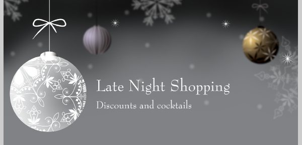 Late Night Shopping - Discounts and cocktails