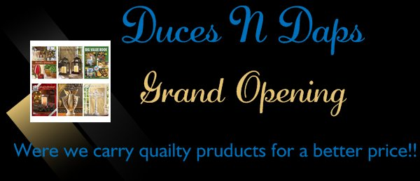 Grand Opening - Were we carry quailty pruducts for a better price!!
