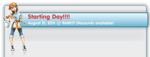 Starting Day!!!! - August 21, 2011 @ 9AM!!!! Discounts available!
