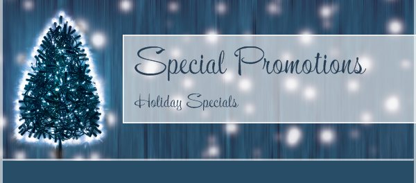 Special Promotions - Holiday Specials
