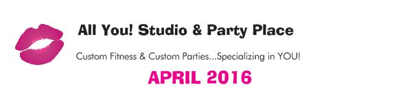 All You! Studio & Party Place - Custom Fitness & Custom Parties...Specializing in YOU!