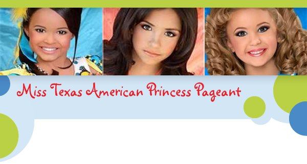 Miss Texas American Princess Pageant -