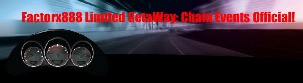 Factorx888 Limited GetaWay; Chain Events Official!