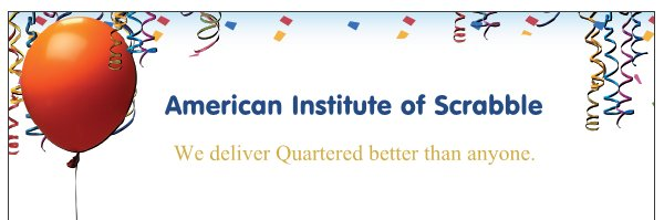 American Institute of Scrabble - We deliver Quartered better than anyone.