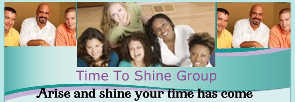 Time To Shine Group - Arise and shine your time has come