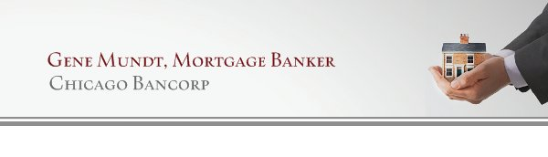 Gene Mundt, Mortgage Banker - Chicago Bancorp