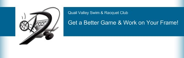 Quail Valley Swim & Racquet Club - Get a Better Game & Work on Your Frame!