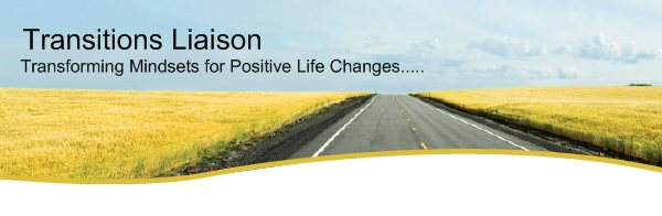 Transitions Liaison - Transforming Mindsets for Positive Life Changes.....