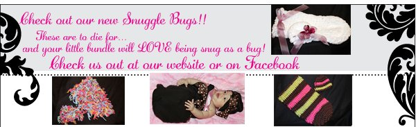 Check out our new Snuggle Bugs!!  - Check us out at our website or on Facebook