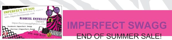 IMPERFECT SWAGG - END OF SUMMER SALE!