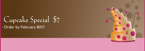 Cupcake Special  $7 - Order by February 8th!!