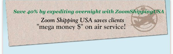 Save 40% by expediting overnight with ZoomShippingUSA - Zoom Shipping USA saves clients