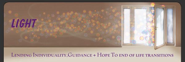 LIGHT - Lending Individuality,Guidance + Hope To end of life transitions