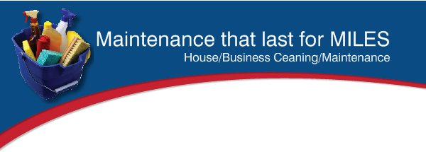 Maintenance that last for MILES - House/Business Ceaning/Maintenance