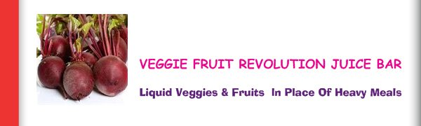 VEGGIE FRUIT REVOLUTION JUICE BAR - Liquid Veggies & Fruits  ln Place Of Heavy Meals