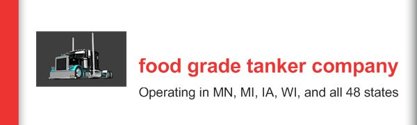 food grade tanker company - Operating in MN, MI, IA, WI, and all 48 states