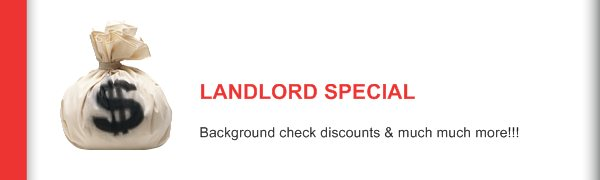 LANDLORD SPECIAL - Background check discounts & much much more!!!