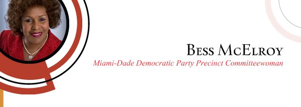 Bess McElroy - Miami-Dade Democratic Party Precinct Committeewoman