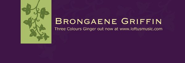Brongaene Griffin - Three Colours Ginger out now at www.loftusmusic.com