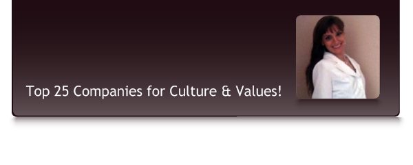 Top 25 Companies for Culture & Values!