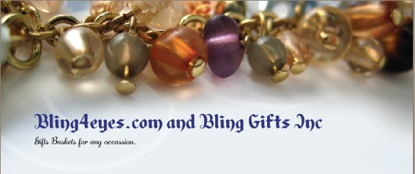 Bling4eyes.com and Bling Gifts Inc - Gifts Baskets for any occassion.