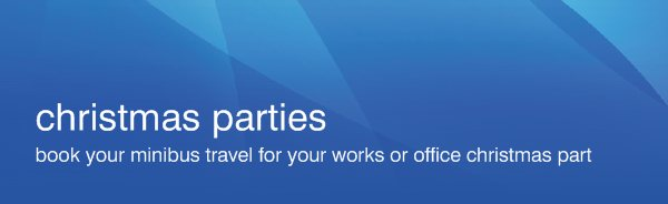 christmas parties - book your minibus travel for your works or office christmas party email or telephone for a qoute