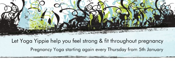 Let Yoga Yippie help you feel strong & fit throughout pregnancy - Pregnancy Yoga starting again every Thursday from 5th January