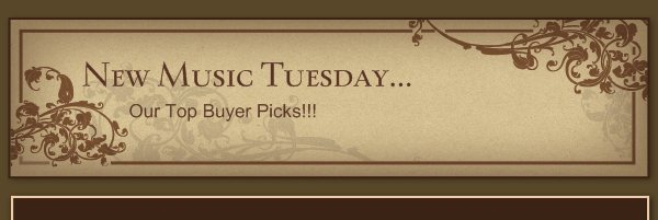 New Music Tuesday... - Our Top Buyer Picks!!!
