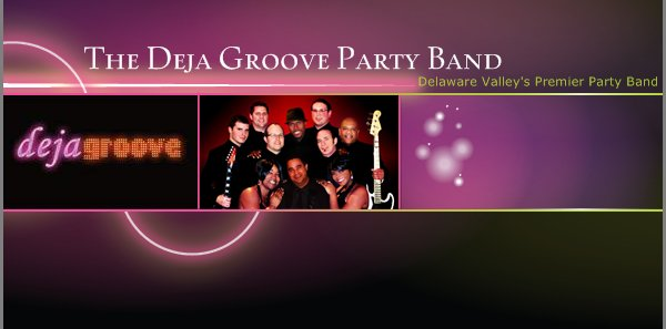 The Deja Groove Party Band - Delaware Valley's Premier Party Band