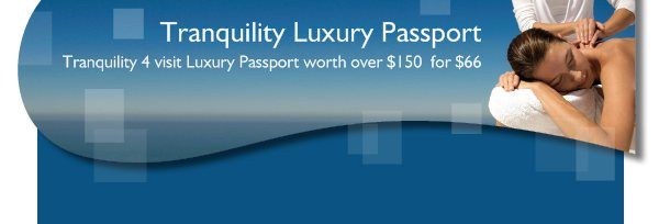 Tranquility Luxury Passport - Tranquility 4 visit Luxury Passport worth over $150  for $66