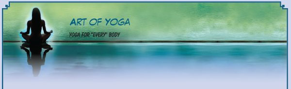 "Art of Yoga - Yoga for ""every"" body"