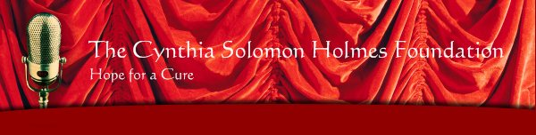 The Cynthia Solomon Holmes Foundation - Hope for a Cure