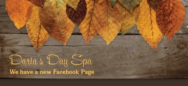 Daria's Day Spa - We have a new Facebook Page